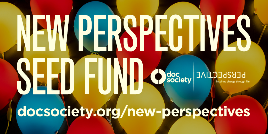 New Perspectives Documentary Film Funding – Oct 31st Deadline