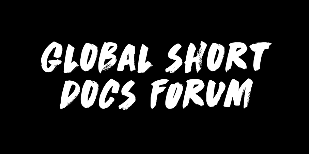 Global Short Docs Forum – Open for Submissions