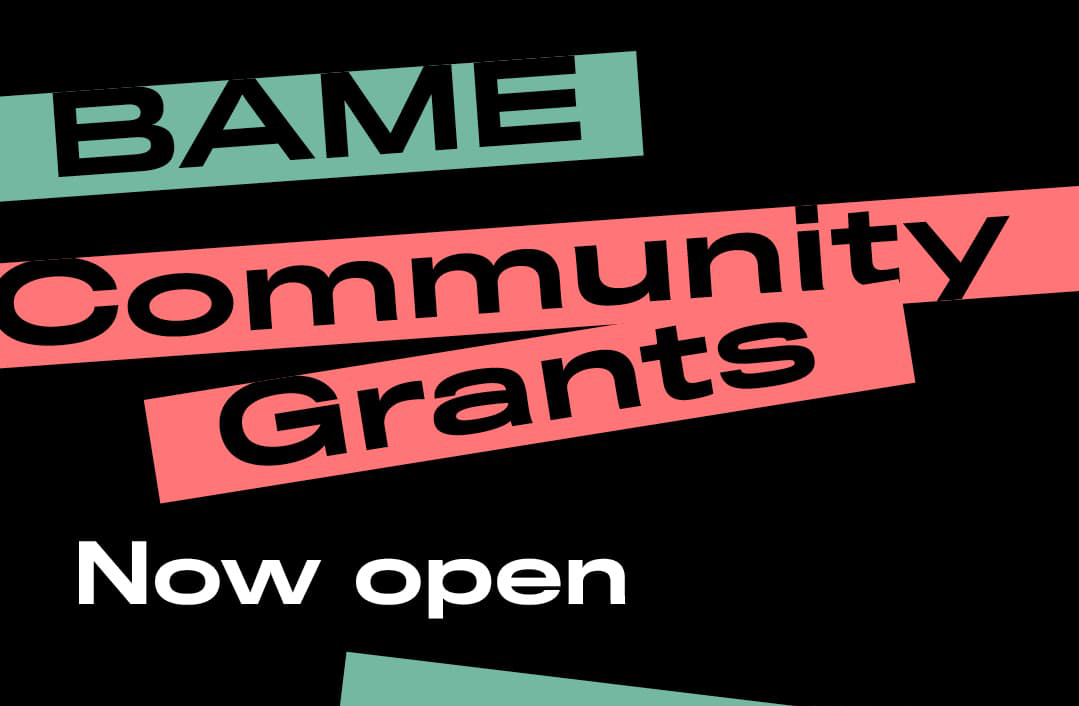 "New ""BAME Community Grants"" scheme – Deadline 28th August"