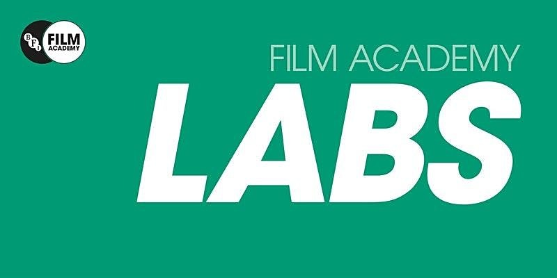 BFI Film Academy Labs present training opportunities for 16-25-year-olds
