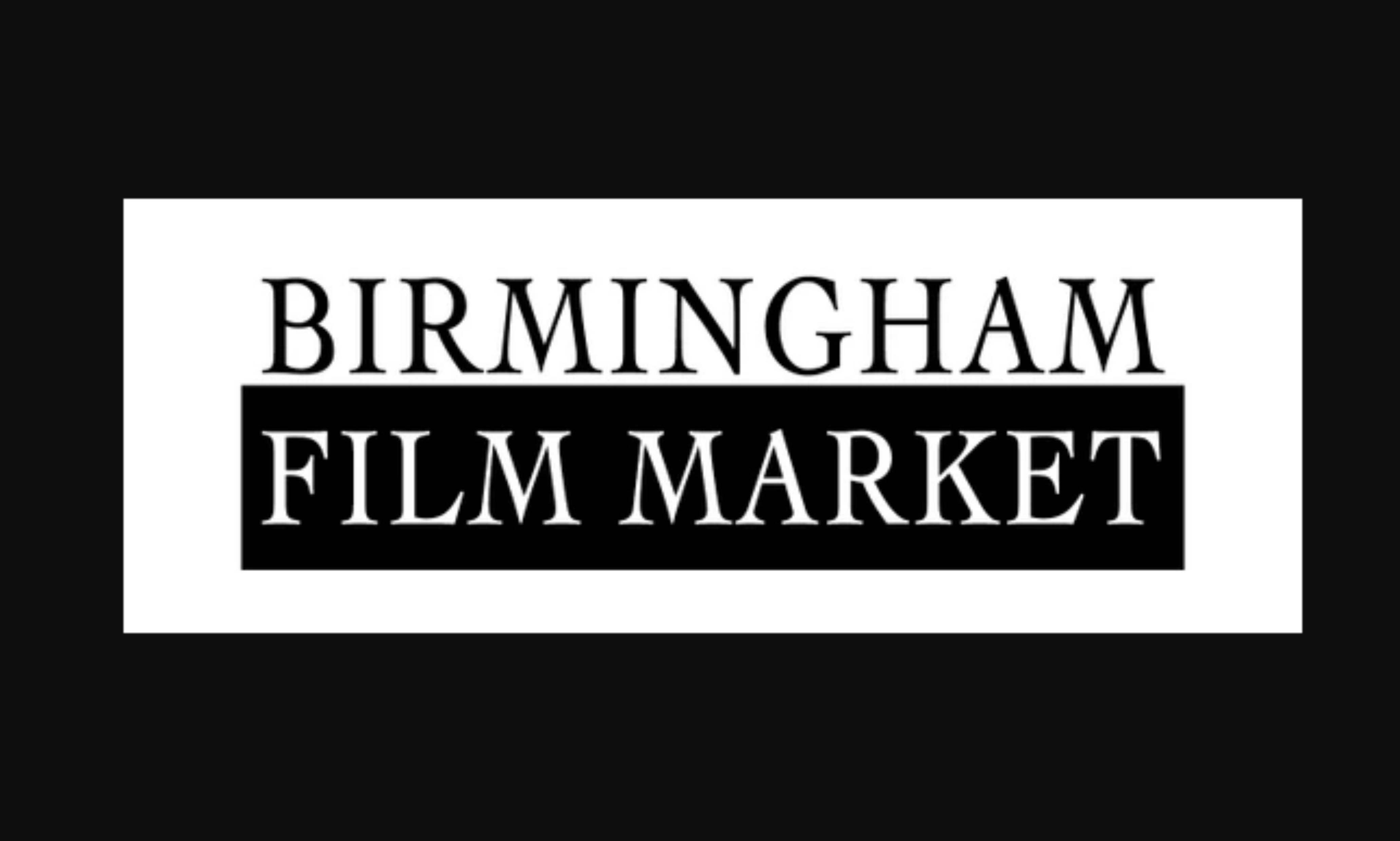 Birmingham Film Market Connects Filmmakers, Investors and Distributors